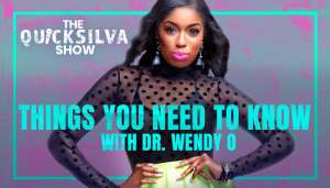 things you need to know with Dr. Wendy O