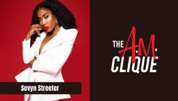 Sevyn Streeter The A.M. Clique
