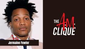 The A.M. Clique Jermaine Fowler
