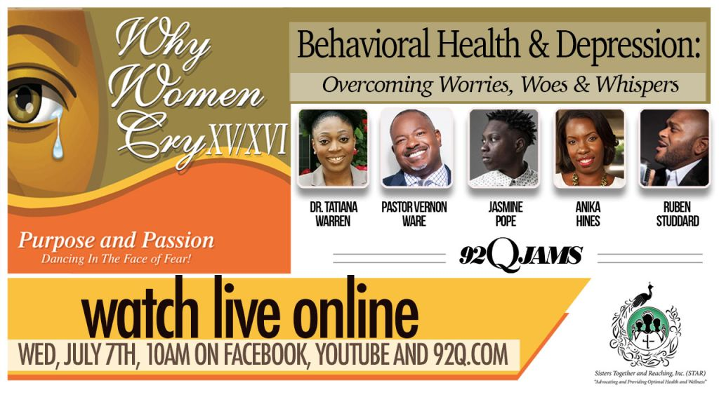 Why Women Cry XV/XVI - Behavioral Health & Depression: Overcoming Worries, Woes & Whispers